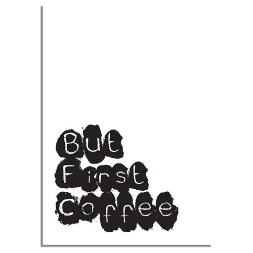 Poster: But first coffee